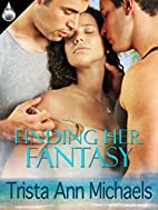 Finding Her Fantasy by Trista Ann Michaels