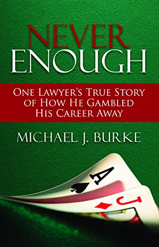never-enough-one-lawyers-true-story-of-how-he-gambled-his-career-away