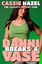 Danni Breaks a Vase (The Naughty Sitters…