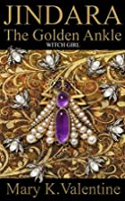 Jindara - The Golden Ankle (Book 1): Witch…