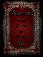 Vampire - The Quest for Truth (Vampire…