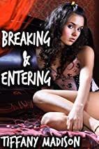 Breaking and Entering 1 by Tiffany Madison
