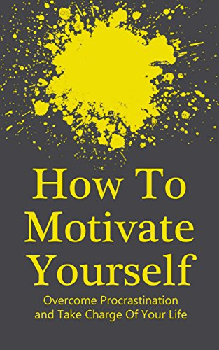 how-to-motivate-yourself-take-charge-of-your-life-overcome-procrastination-achieving-goals-book-1