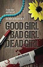 good girl, bad girl, dead girl by Andrew…