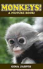 Monkeys!: A picture book of monkeys, chimps,…