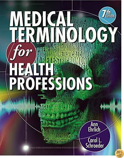 """Ehrlich/Schroeder's Medical Terminology for Health Professions, 7th edition plus 1-year instant access to MindTapâ""""¢ Medical Terminology."""