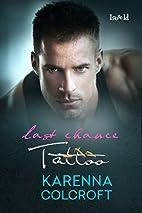 Last Chance Tattoo by Karenna Colcroft