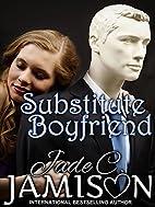 Substitute Boyfriend by Jade C. Jamison