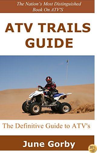 ATV Trails Guide: The Definitive Guide to ATV's