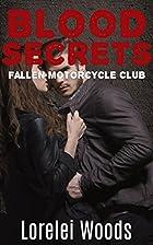 Blood Secrets: Fallen Motorcycle Club by…