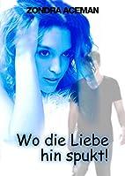 Wo die Liebe hinspukt... by Zondra Aceman