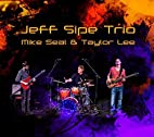 Jeff Sipe Trio by Jeff Sipe Trio featuring…