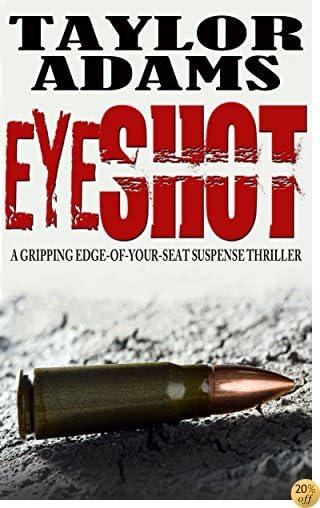 TEYESHOT: a gripping edge-of-your-seat suspense thriller