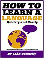 How to Learn a New Language: 37 Hacks for…