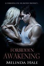 Forbidden Awakening by Melinda Hale