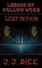 Lost in Pain (Legend of Hollow Wood Book 1)…