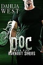 Doc (Burnout, #5) by Dahlia West