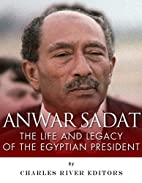 Anwar Sadat: The Life and Legacy of the…