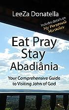 Eat Pray Stay: Abadiânia by LeeZa Donatella