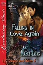 Falling in Love Again [Of Dragons and Wolves…