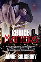Choice Matters (Southern Heat Book 1) by…