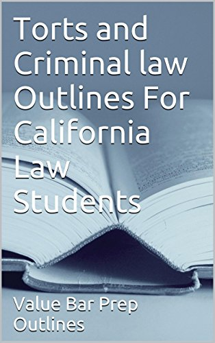 torts-and-criminal-law-outlines-for-california-law-students-e-law-book-torts-and-crimes-discussed-for-law-schools-and-students-look-inside