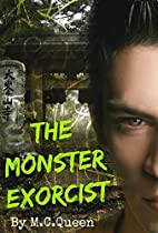 The Monster Exorcist by By M. C. Queen