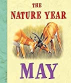 The Nature Year: May by Ruth Symons