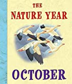 The Nature Year: October by Ruth Symons