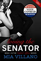Loving the Senator (Capitol Affairs Book 1)…