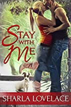 Stay With Me by Sharla Lovelace