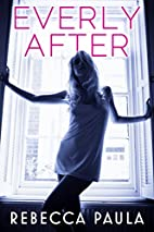 Everly After by Rebecca Paula