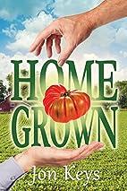 Home Grown by Jon Keys