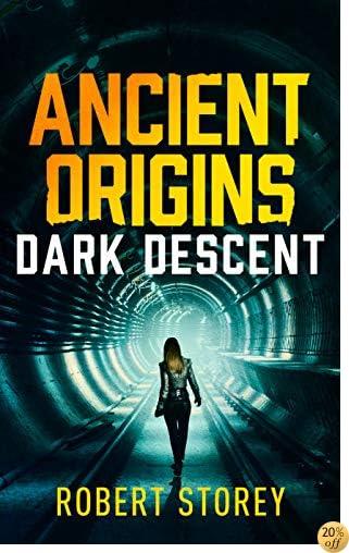 TDARK DESCENT: Ancient Origins Book 2