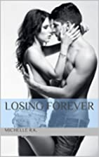 LOSING FOREVER: A Story of Betrayal &…