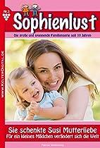 Sie schenkte Susi Mutterliebe: Sophienlust 3…