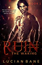 The Waking (Ruin, #1) by Lucian Bane
