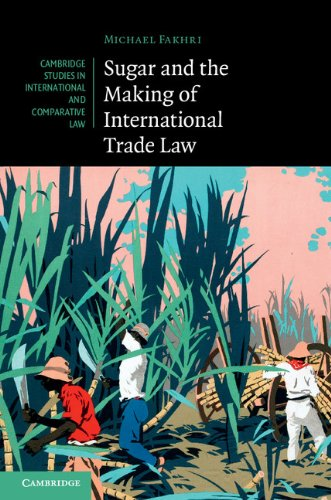 sugar-and-the-making-of-international-trade-law-cambridge-studies-in-international-and-comparative-law
