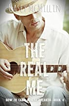 The Real Me by Casey McMillin