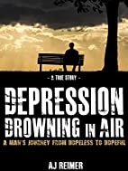 Depression: My Battle - A Young Man's…