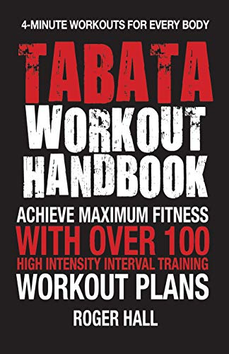 tabata-workout-handbook-achieve-maximum-fitness-with-over-100-high-intensity-interval-training-workout-plans