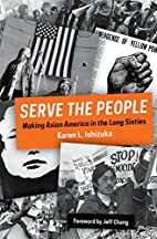 Serve the People: Making Asian America in…