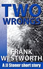 Two Wrongs: A JJ Stoner short story (The…