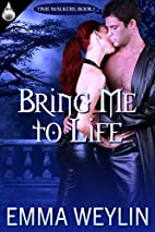Bring Me to Life (Time Walkers Book 1) by…