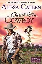 Cherish Me, Cowboy by Alissa Callen
