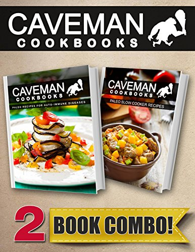 paleo-recipes-for-auto-immune-diseases-and-paleo-slow-cooker-recipes-2-book-combo-caveman-cookbooks