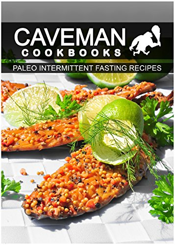 paleo-intermittent-fasting-recipes-caveman-cookbooks