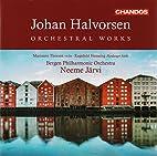 Halvorsen: Orchestral Works by Johan…