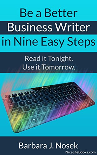 be-a-better-business-writer-in-nine-easy-steps-read-it-tonight-use-it-tomorrow