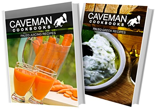 paleo-juicing-recipes-and-paleo-greek-recipes-2-book-combo-caveman-cookbooks